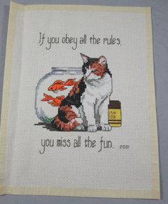 Calico cat and goldfish finished cross stitch unframed If You Obey All the Rules