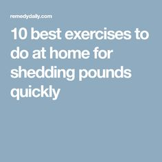 10 best exercises to do at home for shedding pounds quickly