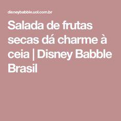 Salada de frutas secas dá charme à ceia | Disney Babble Brasil