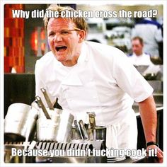 Gordon Ramsey memes, never get old!