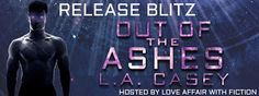 Release Blitz - Out of the Ashes by L.A. Casey   Title: Out of the Ashes Series: Maji Book 1 Genre: Science Fiction Romance  LA Casey brings her readers OUT OF THE ASHES  the firstSci FiRomance book in a new series of sexy standalone novels. These other world alphas are looking for their perfect mates that can bring them to their knees and human women fit their criteria perfectly.  For Nova a twenty-three-year-old survivalist wandering a barren wasteland was a lonely existence. But her…