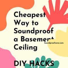 Cheapest Way to Soundproof a Basement Ceiling DIY HACKS Arthritis Relief, Sound Proofing, Marketing Ideas, Diy Hacks, Affiliate Marketing, Online Business, Basement, Blogging, Ceiling