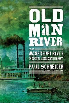 Reading For Sanity : A Book Review Blog: Old Man River - Paul Schneider