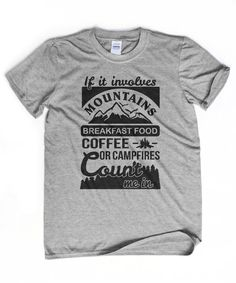 CAMPING SHIRT Mountains are calling t-shirt Hiking shirt Camping tshirt Camping is in tents Adventure is calling thsirt Coffee and campfires