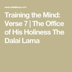 Training the Mind: Verse 7 | The Office of His Holiness The Dalai Lama