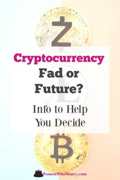 cryptocurrency fad or future