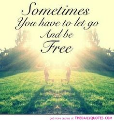Letting Go Freedom Quotes Letting Go Quotes, Go For It Quotes, Great Quotes, Quotes To Live By, Inspirational Quotes, Awesome Quotes, Being Free Quotes, Motivational Quotes, Life Quotes Tumblr