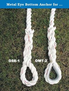 "Metal Eye Bottom Anchor for Outdoor Climbing Ropes. Substitute a spliced eye (4"" I.D.) on bottom of your rope to anchor etc. Spliced eye on metal thimble."