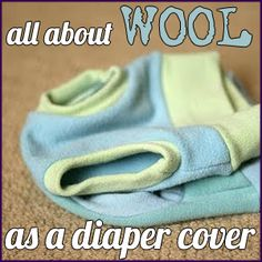 All about wool as a cover for #clothdiapers