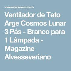 Ventilador de Teto Arge Cosmos Lunar 3 Pás - Branco para 1 Lâmpada - Magazine Alvesseveriano