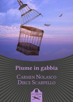 Segnalazione - PIUME IN GABBIA di Carmen Nolasco e Dirce Scarpello