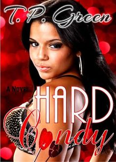 """Get ready yall, author TP Green brings to you """"Hard Candyl!!   Excerpt... DROPS 05.17 """"  Candice let me tell you something, when you fuck with these niggas its always going to be a bitch coming for you that you didn't send for and you have to be ready"""" ….. I don't worry Heavy with the stunts these dumb ass bird brains pull. I am well taken care of and I'm no fool!"""