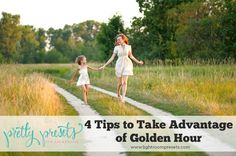 4 Easy Tips for Taking Advantage of the Golden Hour | Pretty Presets for Lightroom
