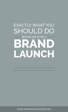Exactly What You Should Do Before and After a Brand Launch | Learn my five steps from growing a social media presence, to conducting a brand audit to celebrating the little moments in my latest blog post at www.jordanprindledesigns.com