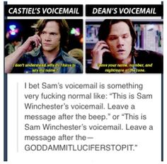 Sam Winchester's voicemail^.^ Bobby's voice mail cracks me up. This is Bobby Singer's phone. You should not have this number.
