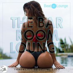 """Check out """"The Bar Room Lounge Best 2016 july"""" by MIX DJ """"s"""" on Mixcloud"""