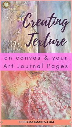 Creating Texture on Canvas and Your Art Journals - Creating Texture on Canvas and Your Art Journals Ideas, art tips and inspiration for art journal techniques on using texture in your art journals – Kerrymay. Art Journal Pages, Art Journal Prompts, Art Journal Techniques, Art Journals, Painting Techniques, Journal Ideas, Art Journal Backgrounds, Artist Journal, Junk Journal