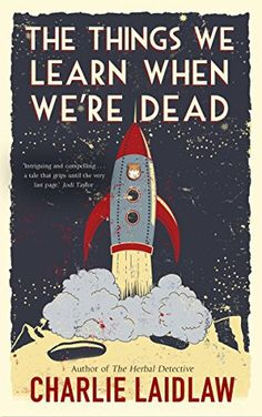 #Win The Things We Learn When We're Dead by Charlie Laidlaw PB Signed Nov 17 I'm thrilled to give you the opportunity to win a copy of The Things We Learn When We're Dead signed paperback. Generously provided by the author himself, so many thanks to Charlie Laidlaw. There are two copies available.  Enter via the form .. the winning entries will be verified before the prizes are sent out. Ends 23:59 10th December. Open Internationally.