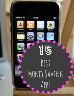 15 BEST Money Saving Apps! Put that smartphone to use saving you money!