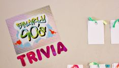 90s Theme Party! Trivia on a table or wall, ppl can put their answers in a box for prizes at the end of the night!