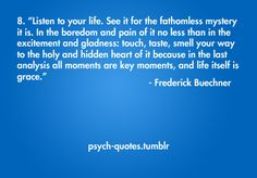 all moments are key moments -- Frederick Buechner