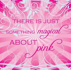There is just something magical about pink quote pink color girly quote Pink Purple, Pink And Green, Hot Pink, Vintage Pink, My Favorite Color, My Favorite Things, Pink Quotes, Quotes About Pink Color, Nail Quotes