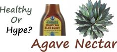 Agave Nectar - healthy or hype? Agave nectar is a popular ingredient that some cooks are using as a sugar substitute. Is it a healthy choice? Sugar Substitute, Agave Nectar, Popular Recipes, Healthy Choices, Nutrition, Weight Loss, Science, Cooking, Food
