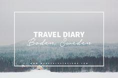 Travel Diary: Boden, Sweden. Photographer: Wanderlust by Jona