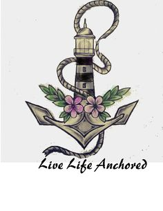 Lighthouse Anchor Tattoo Live Life Anchored  My next tattoo                                                                                                                                                                                 More