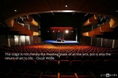 The stage is not merely the meeting place of all the arts, but is also the return of art to life. - Oscar Wilde #theatre #quotes