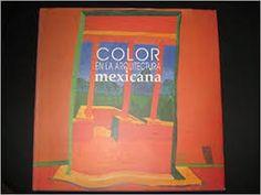 Color en la arquitectura mexicana = color in mexican architecture / [coordinación general: Enrique Elguero Hume ; autores: Ernesto Alva Martínez, Sara Schara Ickowicz] http://encore.fama.us.es/iii/encore/record/C__Rb2692697?lang=spi