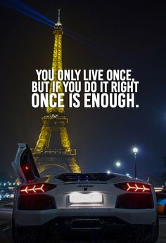 You only live once, but if you do it right once is enough. : Top famous motivational words, Every day you will find motivational words. Our aim is to raise your self-esteem and self-motivation with our quotes. Millionaire Quotes, Millionaire Lifestyle, Lifestyle Quotes, Rich Lifestyle, Luxury Lifestyle, Wealthy Lifestyle, Lamborghini Quotes, Motivational Quotes For Life, Inspirational Quotes