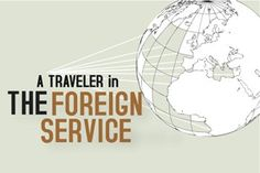A Traveler In The Foreign Service: Navigating The State Department's Byzantine Foreign Service Selection Process | Gadling.com