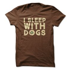 This Shirt Makes A Great Gift For You And Your Family.  I Sleep With Dogs .Ugly Sweater, Xmas  Shirts,  Xmas T Shirts,  Job Shirts,  Tees,  Hoodies,  Ugly Sweaters,  Long Sleeve,  Funny Shirts,  Mama,  Boyfriend,  Girl,  Guy,  Lovers,  Papa,  Dad,  Daddy,  Grandma,  Grandpa,  Mi Mi,  Old Man,  Old Woman, Occupation T Shirts, Profession T Shirts, Career T Shirts,