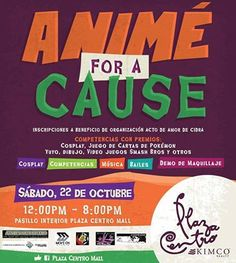 Evento: Cosplay 4 Cause 2016   Fechas: 22 de Octubre 2016    Lugar:  Plaza  Centro  Mall, Caguas  200,  Ave . Rafael  Cordero , 007...