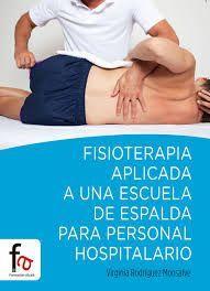 Fisioterapia aplicada a una escuela de espalda para personal hospitalario. http://kmelot.biblioteca.udc.es/record=b1517683~S12*gag