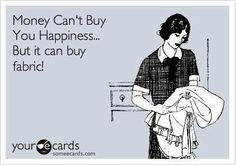 Money can't buy you happiness...but it can buy fabric!  @Sara Rodgers  @Kate H  @A Sort of Fairytale + Cottage Industry