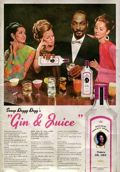 """Snoop Dogg's """"Gin and Juice,"""" distilled by Dr. Snoop Dogg's """"Gin and Juice,"""" distilled by Dr. Snoop Dogg, Music Hits, Pop Music, Music Lyrics, Daft Punk, O Gin, Ad Libitum, Pub Vintage, Funny Vintage"""