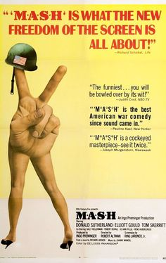 Directed by Robert Altman.  With Donald Sutherland, Elliott Gould, Tom Skerritt, Sally Kellerman. The staff of a Korean War field hospital use humor and hijinks to keep their sanity in the face of the horror of war.