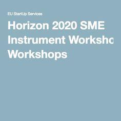 Horizon 2020 SME Instrument Workshops