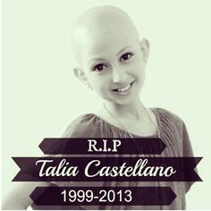 Rest in peace little angel.. Talia Castellano.  You were and always will be an inspiration to everyone. Rest in peace