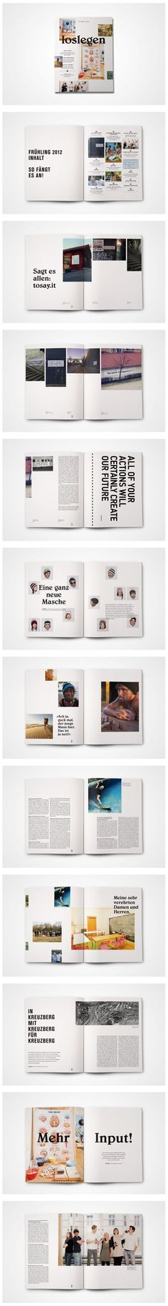 Loslegen Magazine http://www.behance.net/gallery/loslegen-magazine/7792403?utm_content=buffer8eee0&utm_medium=social&utm_source=pinterest.com&utm_campaign=buffer