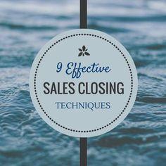 9 Effective Sales Closing Techniques http://www.activia.co.uk/blog/9-effective-sales-closing-techniques