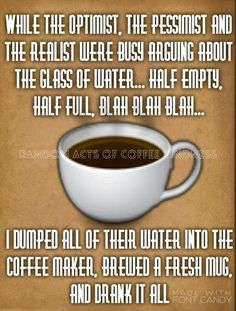 123 Best Cup Half Full Half Empty Images Empty Funny Stuff