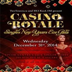 Casino Royale Singles New Years Eve at Jack Singer Concert Hall, 205 8th Ave SE, Calgary Alberta, T2G 0K7, Canada on Dec 31, 2014 to Jan 01, 2015 at 9:00pm to 4:00am. Join us for an exhilarating night filled with risk and excitement at Calgary's most elegant venue, The Epcor Centre's Jack singe Lobby. Two Towers.ca and 101.5 Kool FM proudly present.  URL: Booking: http://atnd.it/18704-1  Category: Nightlife, Price: See Website.