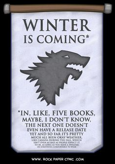 WINTER IS COMING... eventually. Maybe.