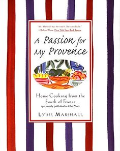 A Passion for My Provence: Home Cooking from the South of... https://smile.amazon.com/dp/0060931647/ref=cm_sw_r_pi_dp_x_1OXNybZ0F5YVT