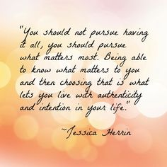 Wonderful words to live by from Jessica Herrin, CEO of Stella & Dot, KEEP Collective, and EVER