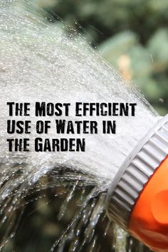 The Most Efficient Use of Water in the Garden - A properly watered garden is one step closer to being a healthy garden. However, there are many ways to water a garden and some will not only save you time and labor, but will also help conserve water.