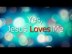 """Jesus Loves Me 